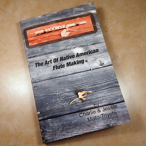 The Art Of Native American Flute Making Book
