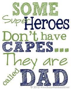 Dad is a Hero