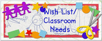 Wishlist/Classroom Needs