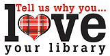 tell us why you love your library.jpg