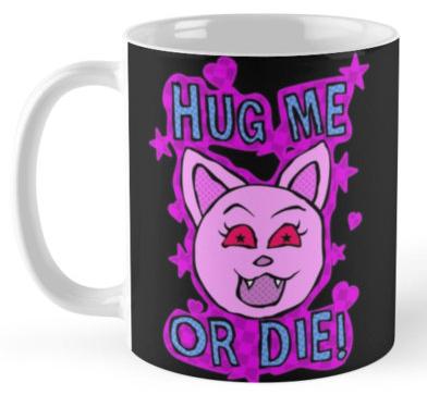 Hug Me Or Die!