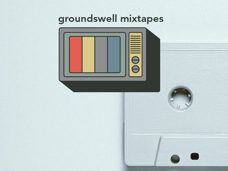 Groundswell Mixtapes: Sunday Mix