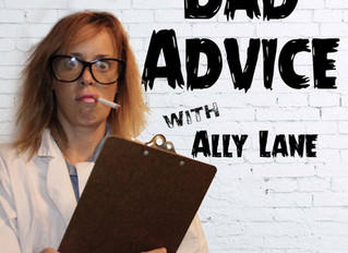 BAD ADVICE Podcast schedule