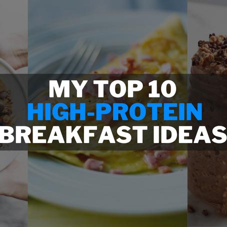 My Top 10 High-Protein Breakfast Ideas