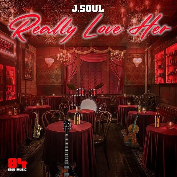 J.Soul - Really Love Her Cover Art 3000.jpg