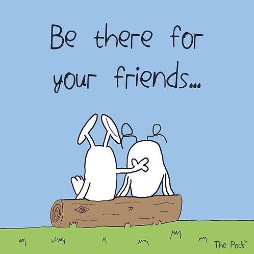 Be there for your friends - Pod Postcard & envelope