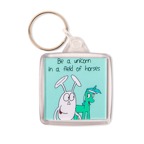 Keyring - Be a unicorn in a field of horses
