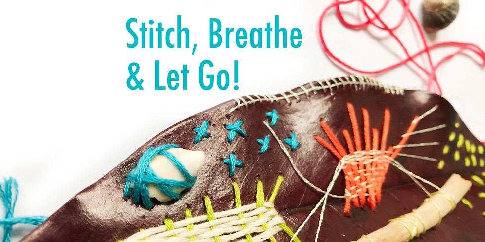 Stitch, Breathe and Let Go!