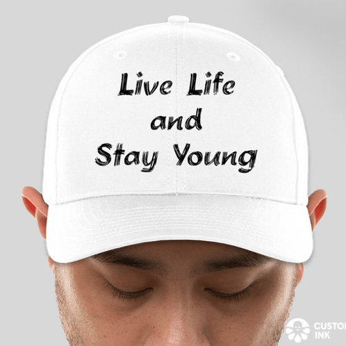 """""""Live Life and Stay Young"""" 