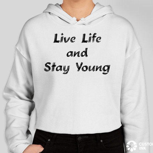 """""""Live Life and Stay Young""""   Women's Hoodie"""