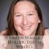 Robyn Slagle Healer, Totem Wheels new th