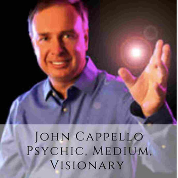 John Cappello Psychic, Medium, Visionary