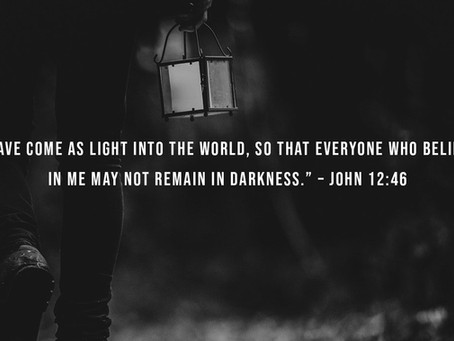 ONLY LIGHT CAN OVERCOME DARKNESS