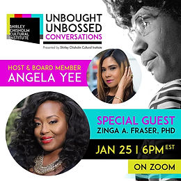 Unbought Unbossed Conversations Presented by Shirley Chisholm Cultural Institute Monday Jan 25th wit