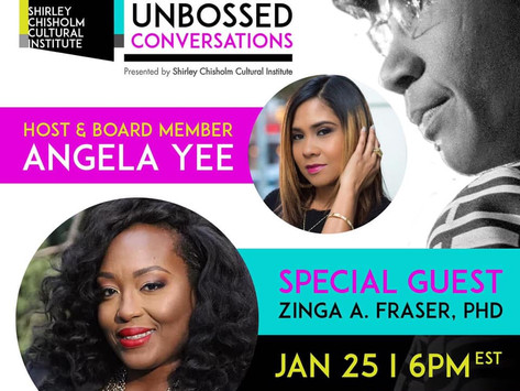Unbought Unbossed Conversations Presented by Shirley Chisholm Cultural InstituteMonday Jan 25th wit