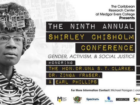 9th Annual Shirley Chisholm Conference Hosted by The Caribbean Research Center at Medgar Evers