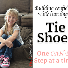 Tying Shoes, one CAN do step at a time!