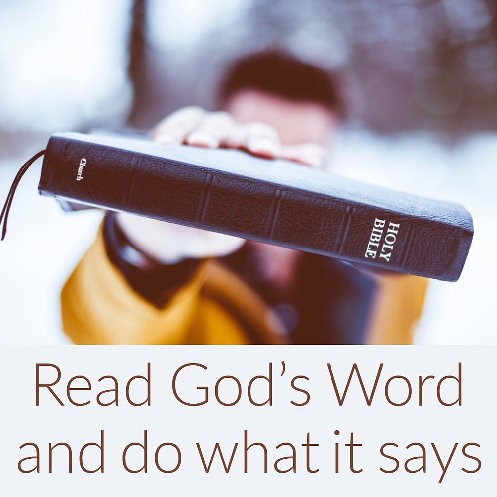 Read God's Word and do what it says