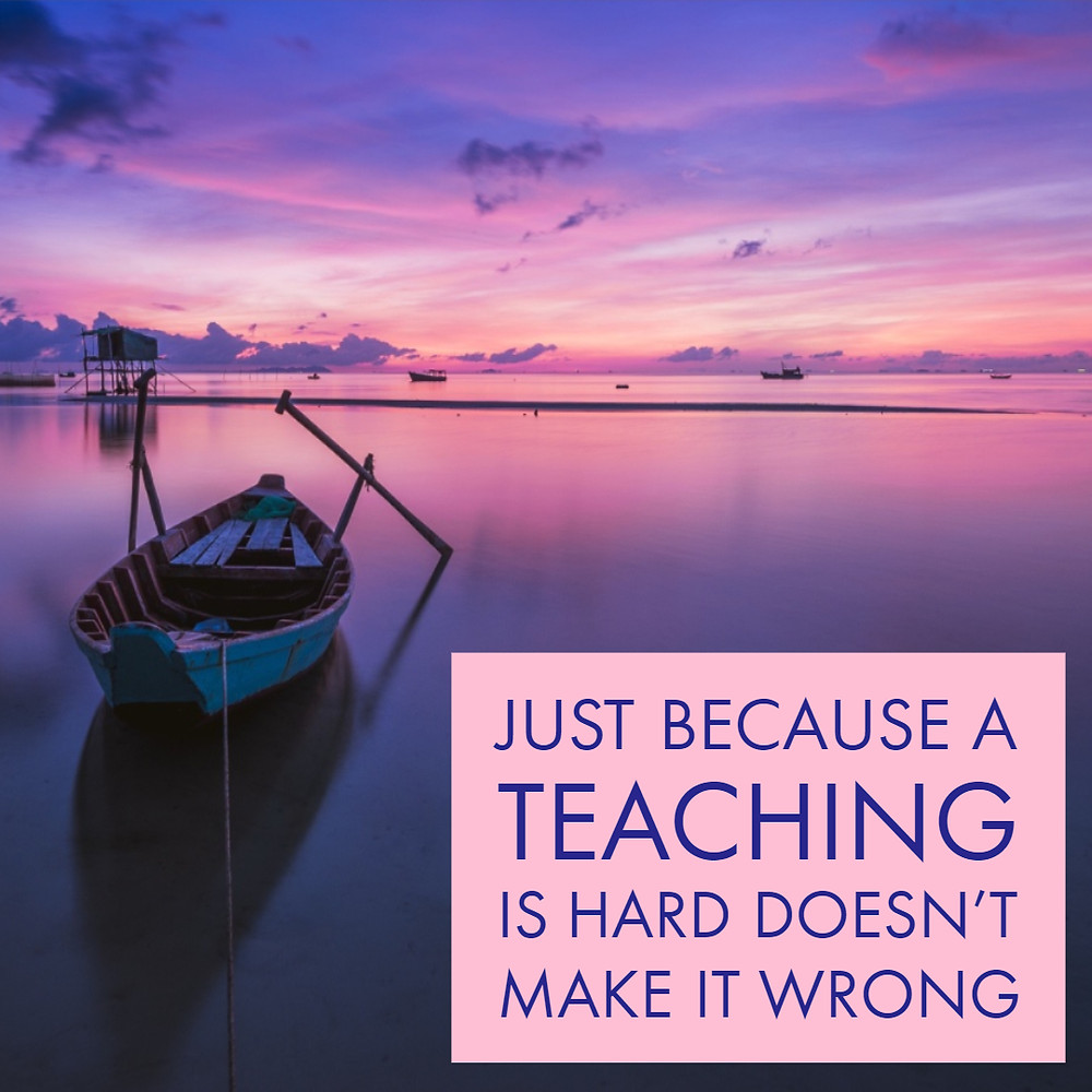 Just because a teaching is hard doesn't make it wrong