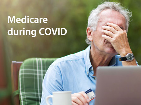 Medicare during COVID: What important information could you be missing out on?