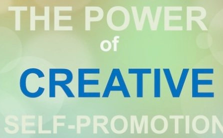 The Power Of Creative Self-Promotion