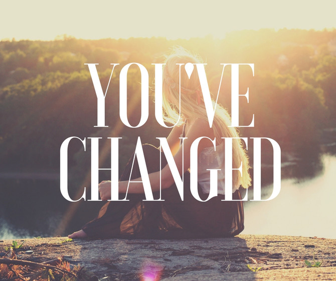 "Those words ""You've Changed"""
