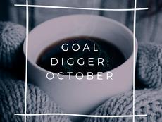 Goal Digger: October