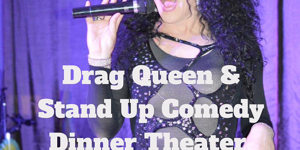 Drag Queen & Stand Up Comedy Dinner Theater