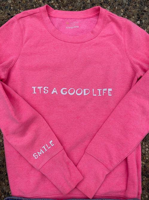 It's a good life sweatshirt