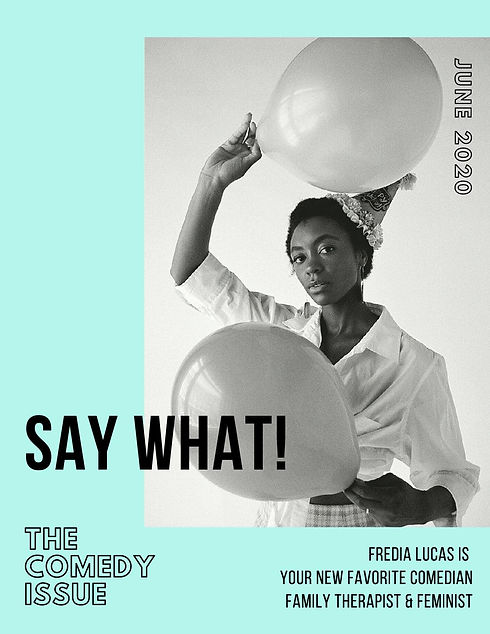 Yes Fredia - Fredia Lucas Say What The Comedy Issue V2
