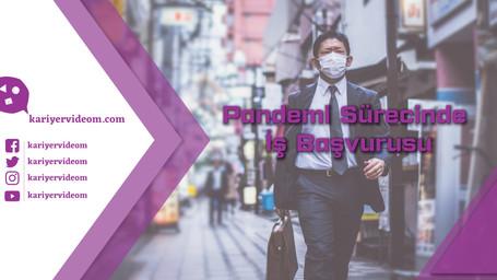 Pandemi Sürecinde İş Başvurusu