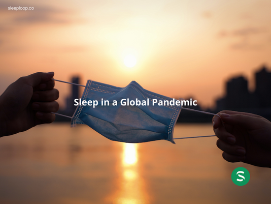 Sleep in a Global Pandemic