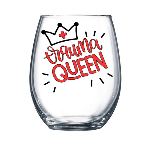 Trauma Queen Wine Glass