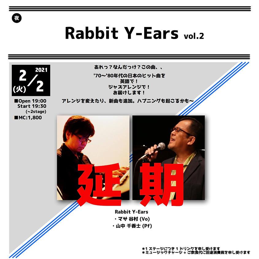 <延期>Rabbit Y-Ears vol.2
