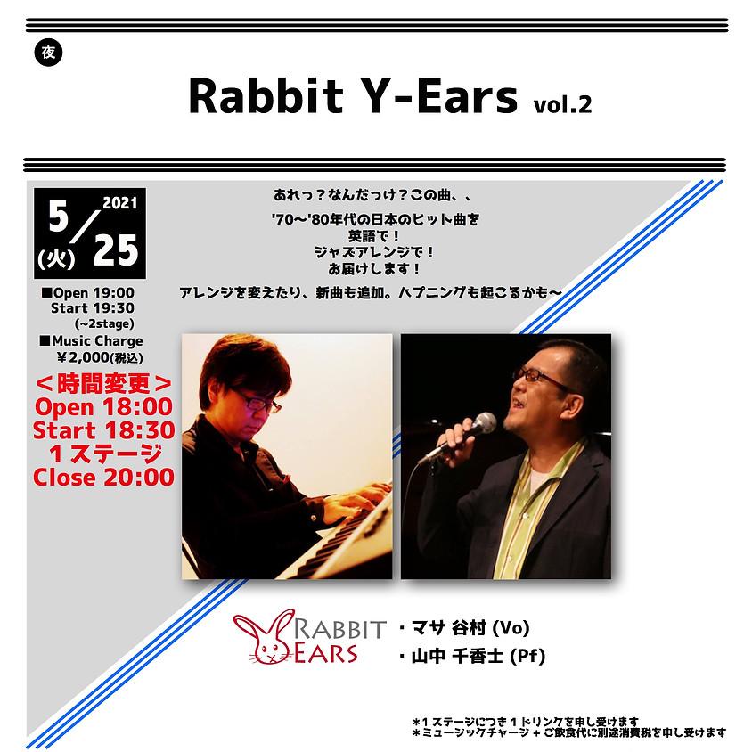 <時間変更>Rabbit Y-Ears vol.2