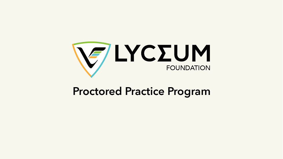 Lyceum Foundation Proctored Practice Program