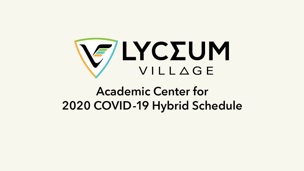 Lyceum Village Academic Center for Hybrid Schedule