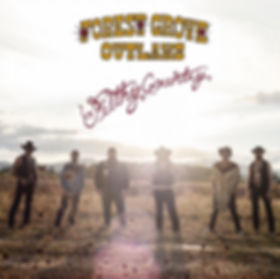 Forest Grove Outlaws - Filthy Country Album