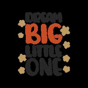 Dream Big Little One SVG Cut File.png