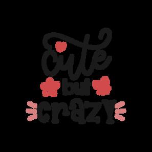 Cute But Crazy SVG Cut File.png