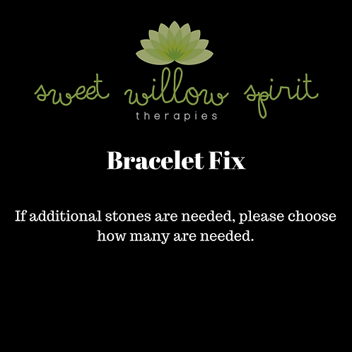 Bracelet Fix (includes shipping back to you)