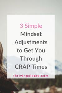 mindset adjustments to get you through crap times