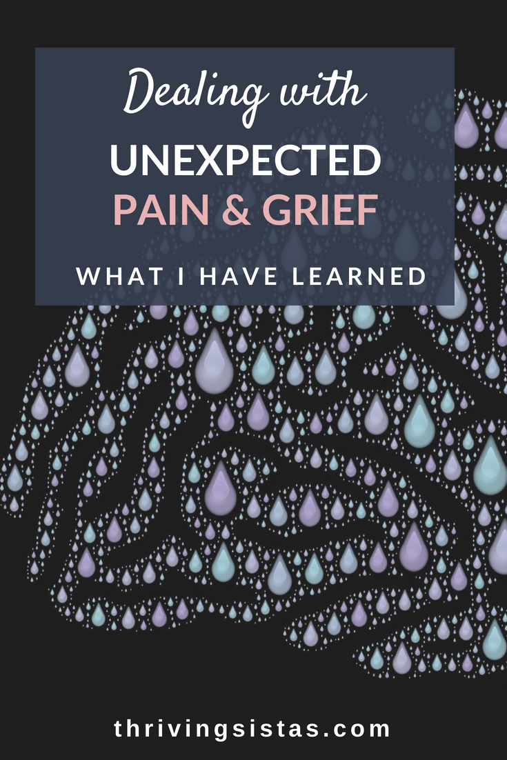 Dealing with unexpected pain and grief