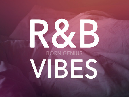 Born Genius Playlist Vol.1 - R&B Vibes