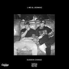 Genius Klub - Sudden Change (ft. J.Bonkaz & Infamous L-Mo)