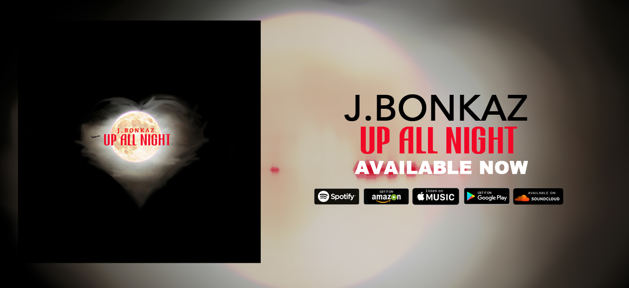 J.Bonkaz - Up All Night