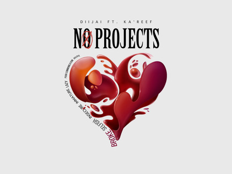 Dijaii ft. Ka'Reef - No Projects