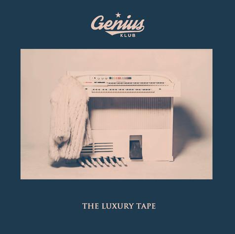 Genius Klub - The Luxury Tape
