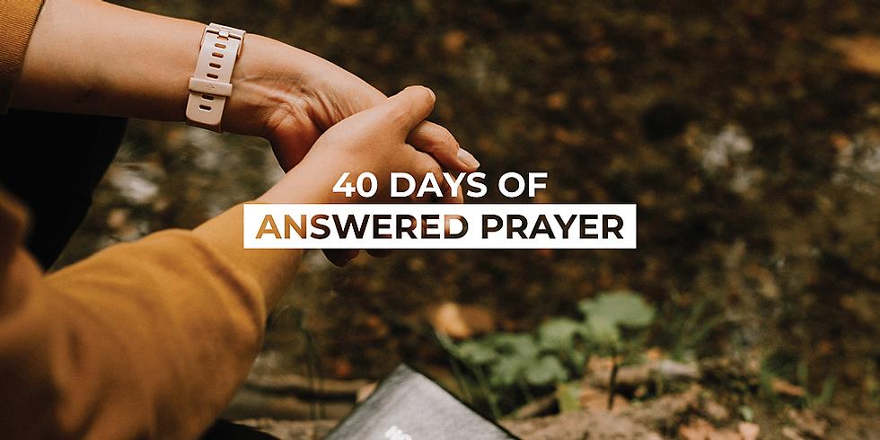 40 Days of Answered Prayer
