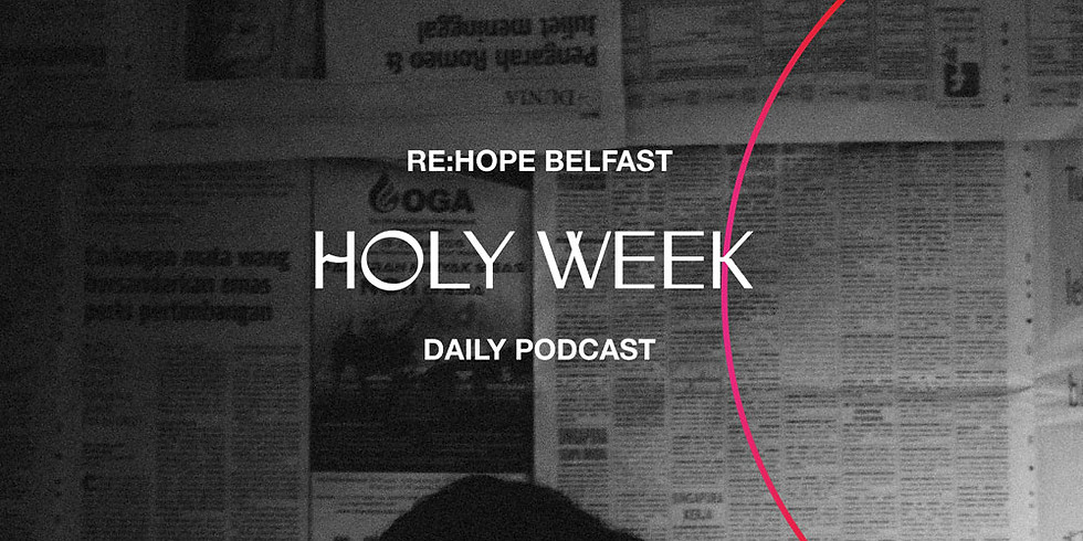 Holy Week Podcast